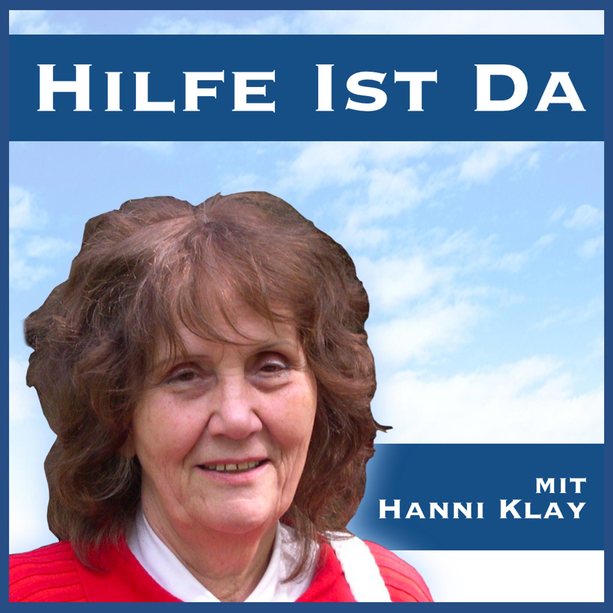 Hilfe ist da, nimm sie wahr – Lebenshilfe | Geistige Welt | Hanni Klay